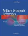 Pediatric Orthopedic Deformities 2016: Volume 1 Frederic Shapiro