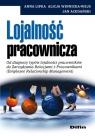Lojalność pracownicza Od diagnozy typów lojalności pracowników do Lipka Anna, Winnicka-Wejs Alicja, Acedański Jan