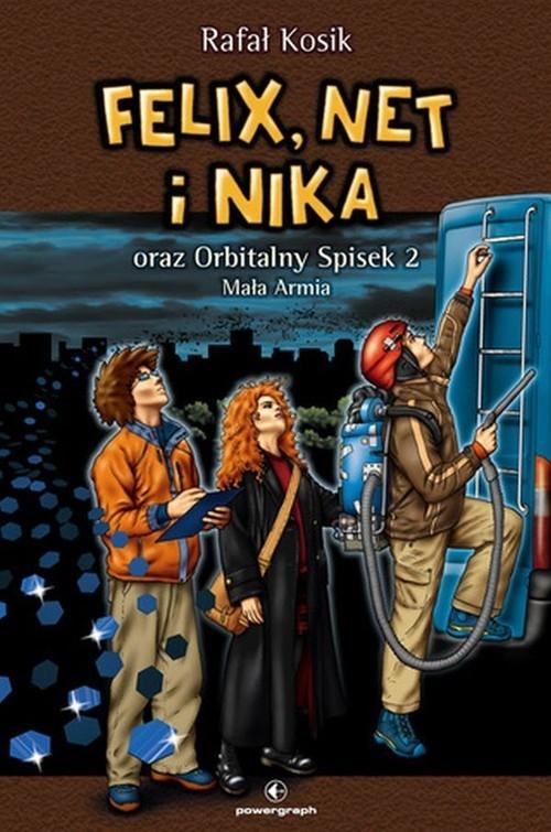 Felix, Net i Nika oraz Orbitalny Spisek 2: Mała Armia. Tom 6 Kosik Rafał