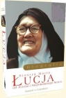 Siostra Maria Łucja od Jezusa i Niepokalanego Serca. Biografia