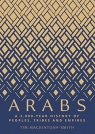 Arabs A 3,000-Year History of Peoples, Tribes and Empires Mackintosh-Smith Tim