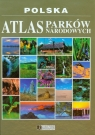 Polska. Atlas Parków Narodowych
