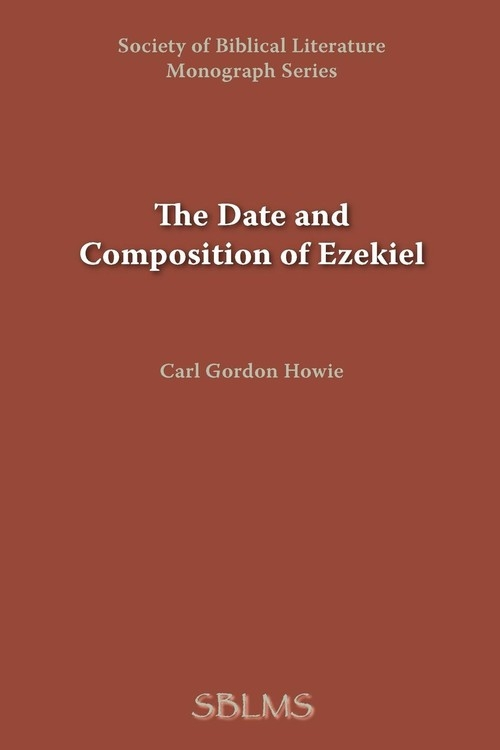 The Date and Composition of Ezekiel Howie Carl Gordon