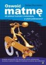 Oswoić matmę Jak pokonać trudności z matematyką w szkole podstawowej?