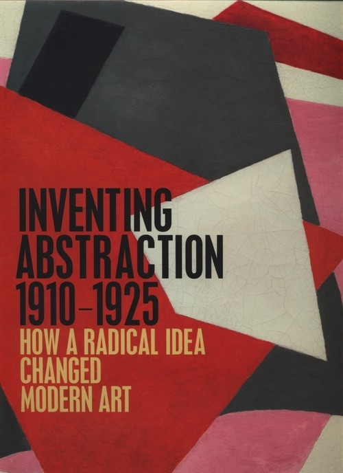 Inventing Abstraction, 1910-1925 Dickerman Leah