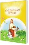 Bóg dał nam Jezusa. Podręcznik do religii dla dzieci trzyletnich