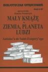 Biblioteczka Opracowań Mały Książę Ziemia planeta ludzi Antoine'a de Polańczyk Danuta