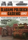 Śladami polskich gąsienic Tom 29 Niemcy 1945