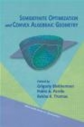 Semidefinite Optimization and Convex Algebraic Geometry