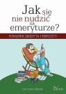 Jak się nie nudzić na emeryturze Poradnik emeryta i rencisty Mędak Stanisław
