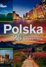 Polska 20 najpiękniejszych weekendów