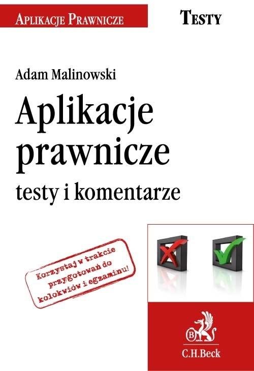 Aplikacje prawnicze Testy i komentarze Malinowski Adam