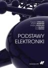 Podstawy elektroniki Chwaleba Augustyn, Moeschke Bogdan, Płoszajski Grzegorz, Majdak Piotr, Świstak Piotr