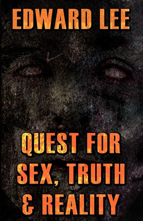 Quest for Sex, Truth & Reality Lee Edward Jr.