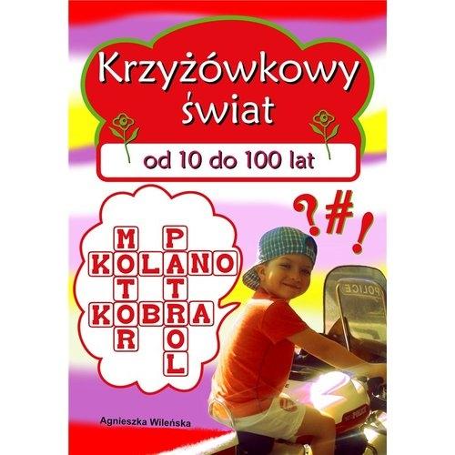 Krzyżówkowy świat od 10 do 100 lat Agnieszka Wileńska