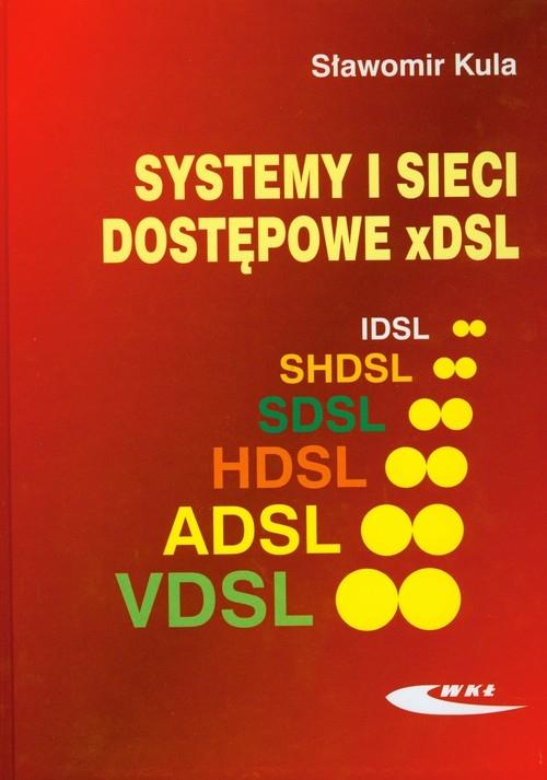 Systemy i sieci dostępowe xDSL Kula Sławomir