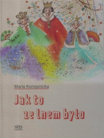 Jak to ze lnem było Maria Konopnicka