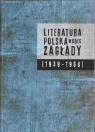 Literatura polska wobec Zagłady (1939-1968)