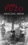 Mroczna arena BR w.2017 Mario Puzo