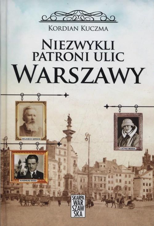 Niezwykli patroni ulic Warszawy Kuczma Kordian
