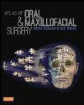 Atlas of Oral and Maxillofacial Surgery Paul Tiwana, Deepak Kademani