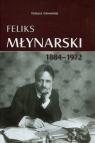 Feliks Młynarski 1884-1972 Głowiński Tomasz