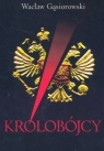 Królobójcy Gąsiorowski Wacław