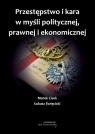 Przestępstwo i kara w myśli politycznej,prawnej i ekonomicznej