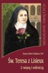 Św. Teresa z Lisieux. Z wiarą i miłością WDS