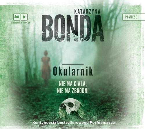Okularnik  (Audiobook) (Audiobook) Bonda Katarzyna