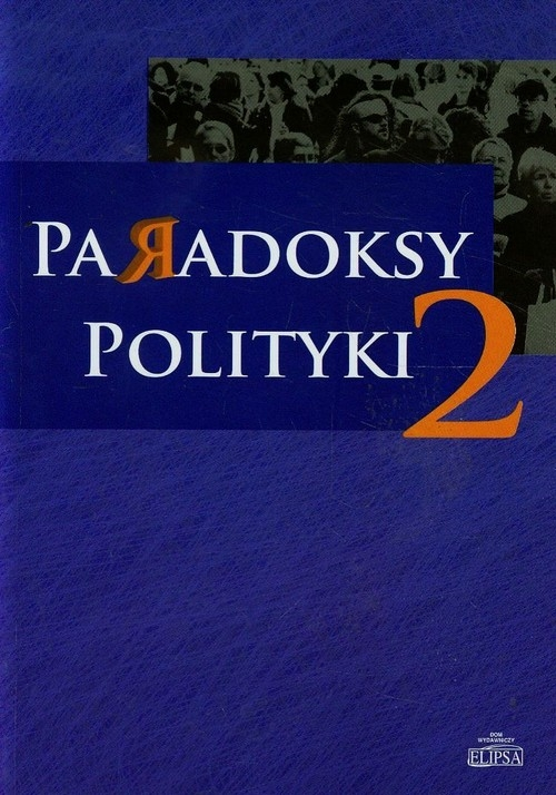 Paradoksy polityki Tom 2
