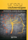 Urazy czaszkowo-mózgowe Diagnostyka - leczenie - rehabilitacja