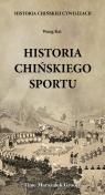 Historia chińskiego sportu Historia chińskiej cywilizacji Kai Wang