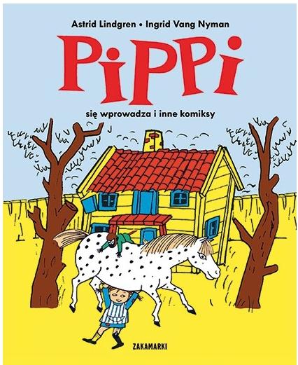Pippi się wprowadza i inne komiksy Lindgren Astrid