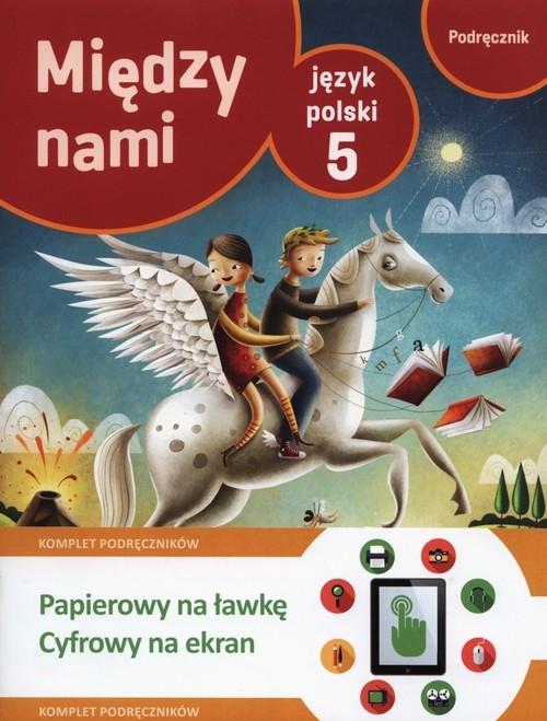 Między nami 5 Język polski Podręcznik + multipodręcznik Łuczak Agnieszka, Murdzek Anna