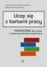 Uczę się z kartami pracy. Podręcznik dla uczniów z niepełnosprawnością Agnieszka Borowska-Kociemba, Małgorzata Krukowska