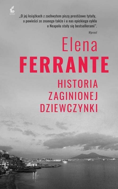 Cykl neapolitański 4 Historia zaginionej dziewczynki Ferrante Elena
