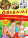 Origami i zabawy manualne na cały rok