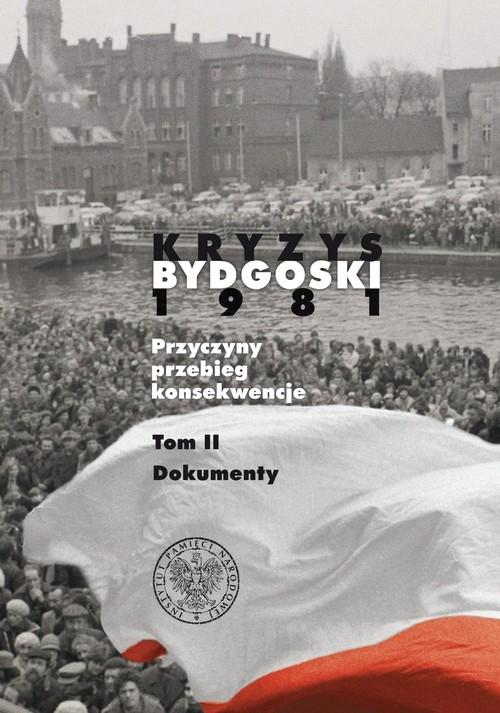 Kryzys bydgoski 1981 Dokumenty Tom 2 Osiński Krzysztof, Rybarczyk Piotr