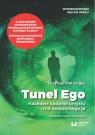 Tunel Ego Naukowe badanie umysłu a mit świadomego ?ja?. Metzinger Thomas