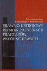 Prawno-ustrojowy wymiar ratyfikacji traktatów wspólnotowych