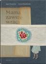 Mama zawsze wraca Tuszyńska Agata