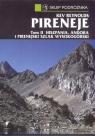 Pireneje Tom 2 Hiszpania, Andora i Pirenejski Szlak Wysokogórski Reynolds Kev
