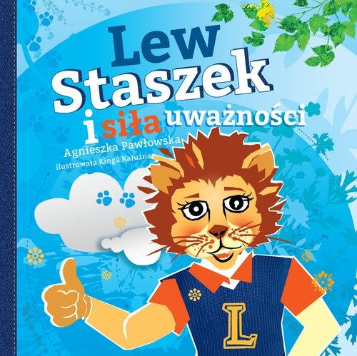 Lew Staszek i siła uważności Pawłowska Agnieszka