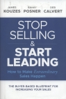 Stop Selling and Start Leading: How to Make Ex