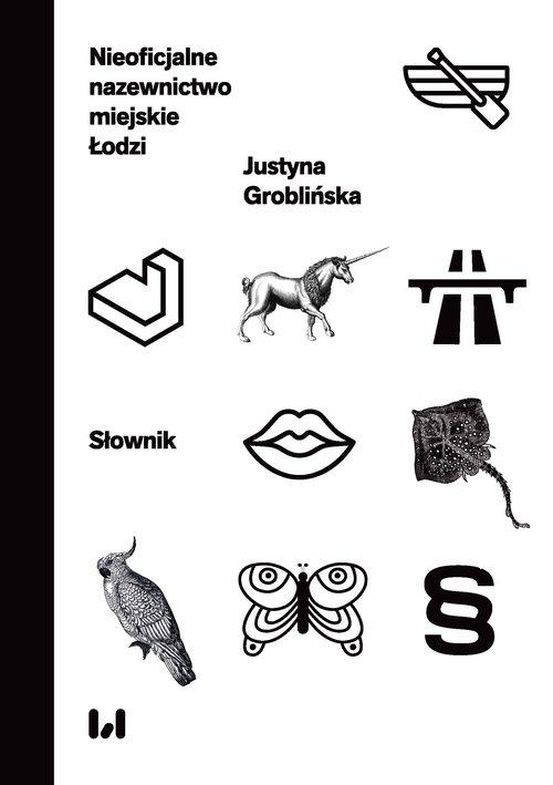 Nieoficjalne nazewnictwo miejskie Łodzi Groblińska Justyna
