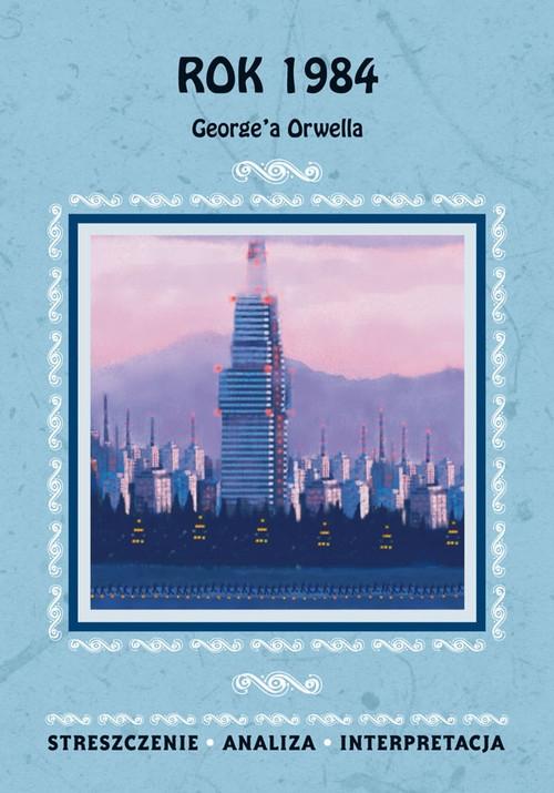 Rok 1984 George'a Orwella Kulik Ilona