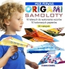 Moje pierwsze origami - Samoloty