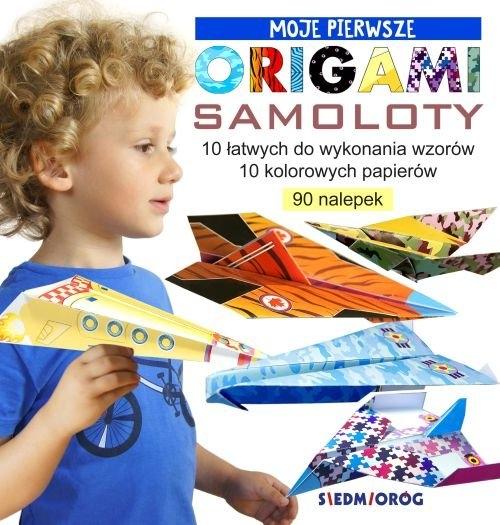 Moje pierwsze origami - Samoloty Grabowska-Piątek Marcelina