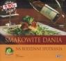 Smakowite dania na rodzinne spotkania seria z oliwką Zuzanna Wiciejowska